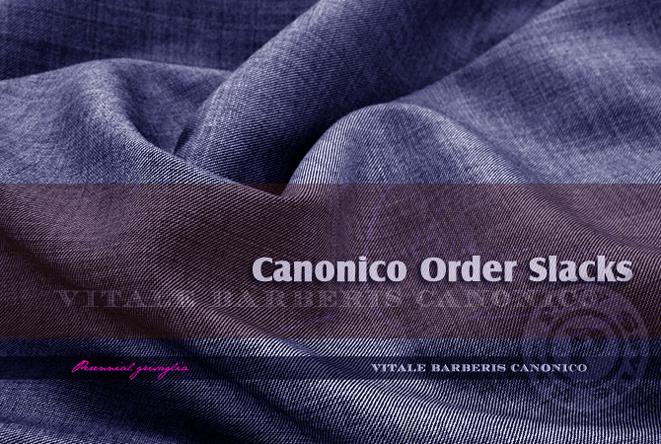 イタリア製高級服地・カノニコでオーダーパンツを仕立てる